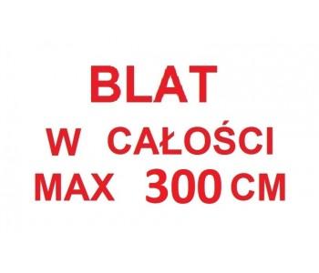 Blat w całości - max 300 cm - 1 cm bieżący