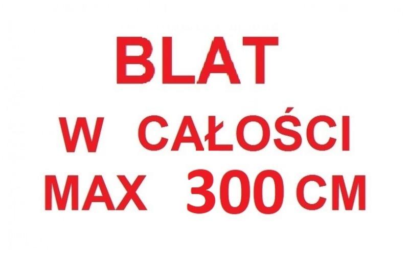 Blat w całości - max 300 cm